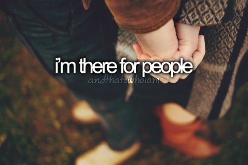 i'm there for people
