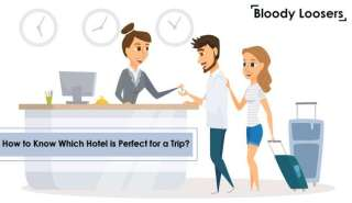 How to Know Which Hotel is Perfect for a Trip