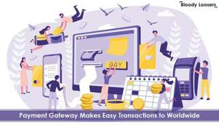 Payment Gateway Makes Easy Transactions to Worldwide