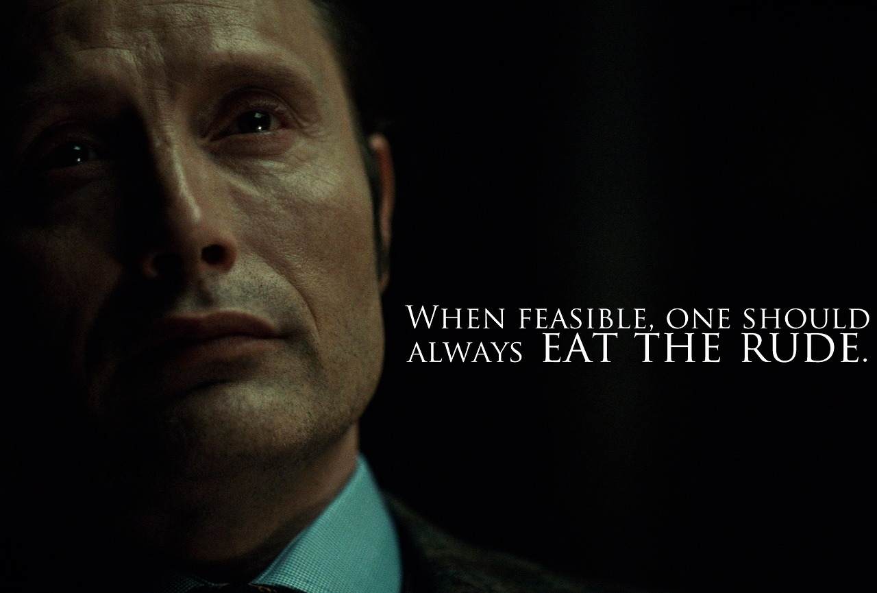 [Image: hannibal-eat-the-rude.jpg]