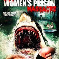 It's a Sharkansas Women's Prison Massacre! Nuff said!