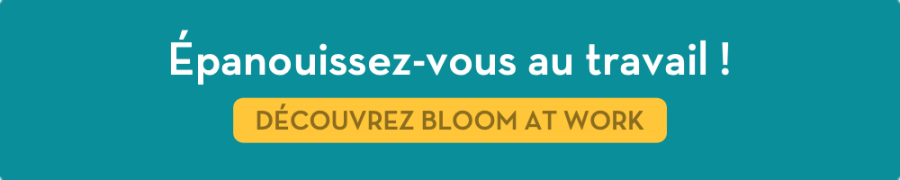 Épanouissez-vous au travail avec Bloom at Work !