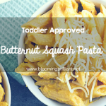 Toddler Approved Food – Butternut Squash Pasta
