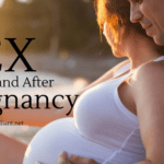 Sex During and After  Pregnancy