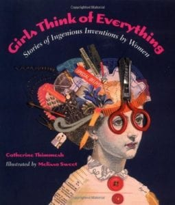 Girls Think of Everything is bound to inspire girls through literature.