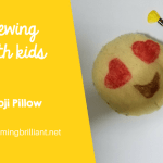 Sewing with Kids- Emoji Pillow