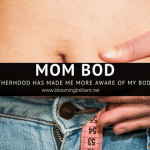Mom Bod – How Motherhood Made Me More Aware of My Body Issues