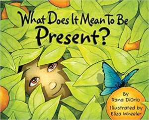 Mindfulness for Kids #KidLit Choices What Does it Mean to Be Present?