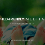 3 Child-Friendly Meditations