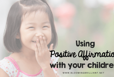Giving your kids the tools to empower themselves by using affirmations.