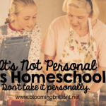 It's Not Personal; It's Homeschool