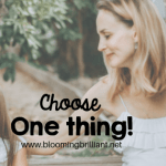 Choose one thing