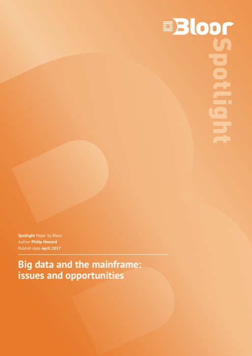 Big data and the mainframe  Bloor Research
