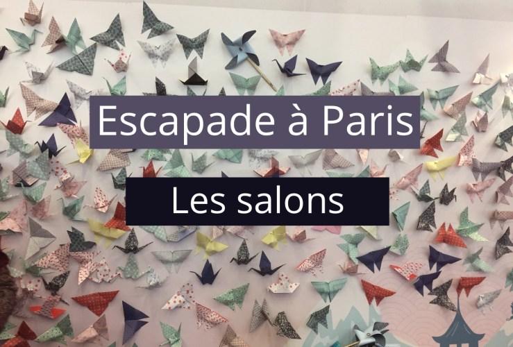 Escapade à Paris – les salons