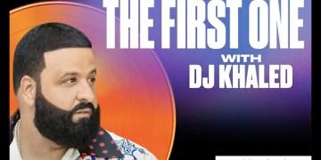 """Découvrez La bande-annonce et les invités du nouveau podcast """"The First One"""" de DJ Khaled"""