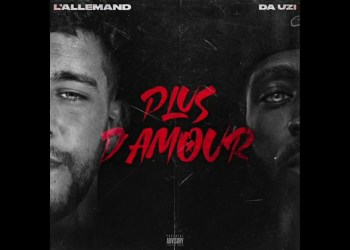 "Da Uzi L'Allemand ""Plus d'amour"""