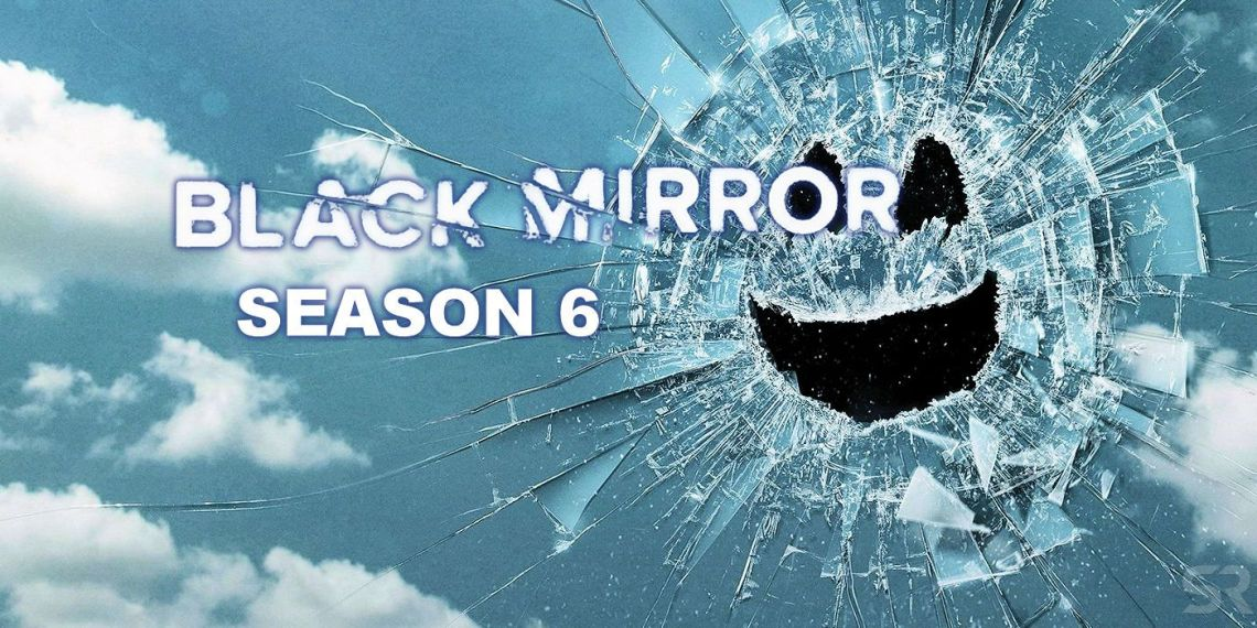 Black Mirror saison 6 - Streaming, Date de sortie, bande-annonce, intrigue ...
