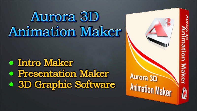 Aurora 3D Animation Maker 16.01.07 Keygen 2019