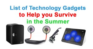 List of technology gadgets to help you survive in the summer