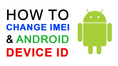 Photo of How To Change IMEI Number and Android Device ID