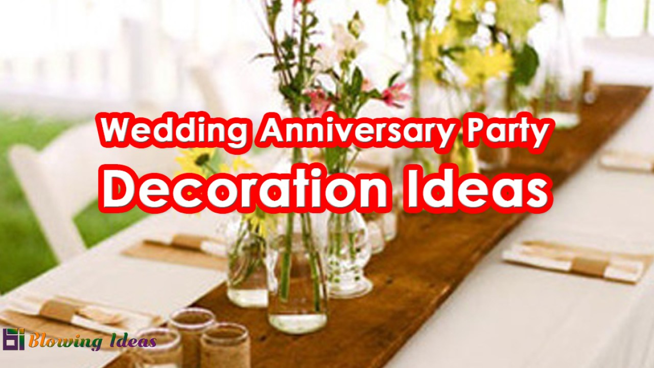 Top 10 Wedding Anniversary Party Decoration Ideas Blowing Ideas