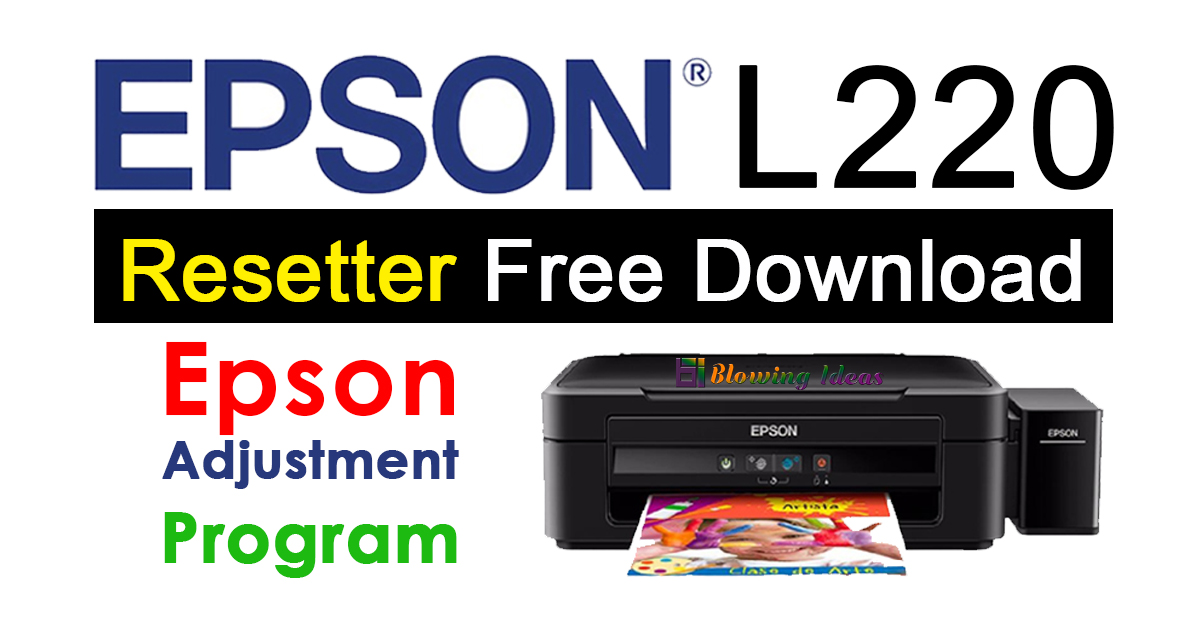 Epson L220 Resetter Adjustment Program Free Download