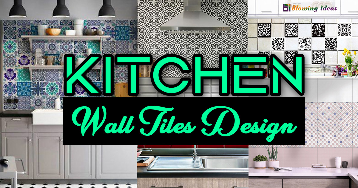 Best Ideas For Kitchen Tiles