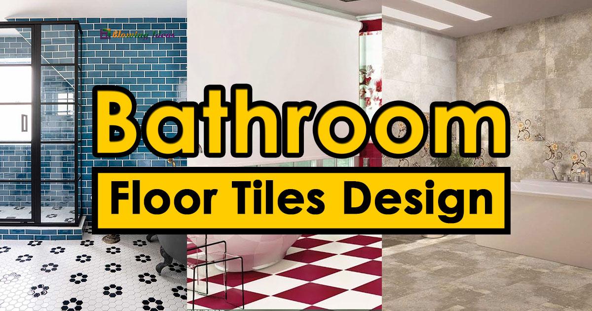 Best Bathroom Floor Tiles Design