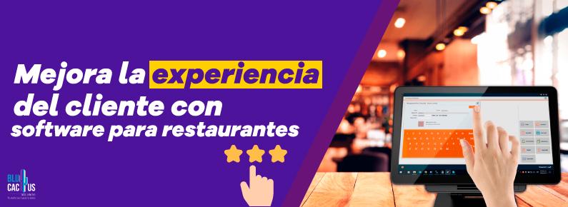 BluCactus Mejora la experiencia del cliente con software para restaurantes