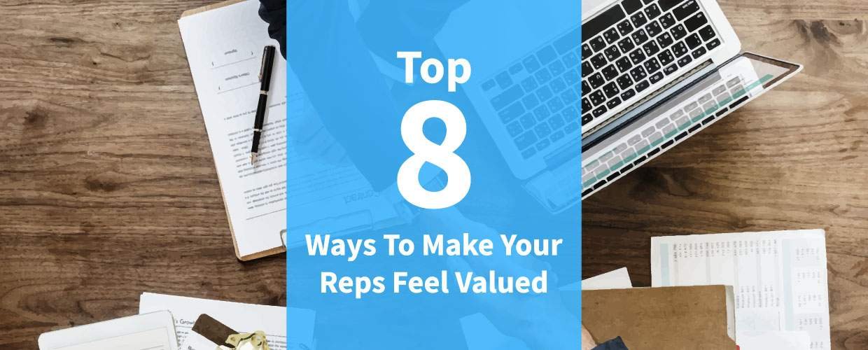 Top 8 ways to make your reps feel valued