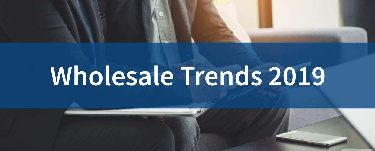 Wholesale trends to look out for in 2019