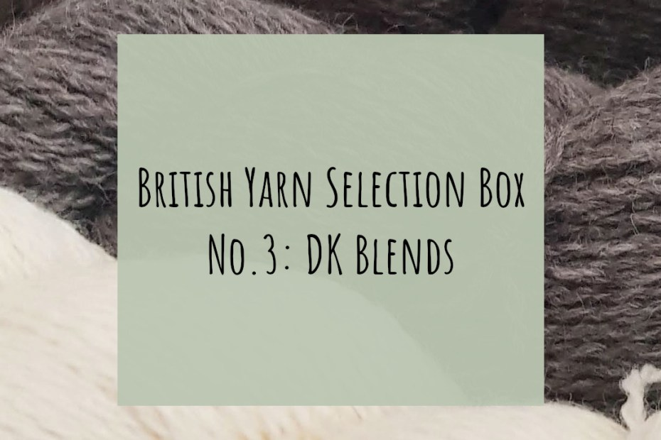 British Yarn Selection Box No3: DK Blends. Pre-orders now open