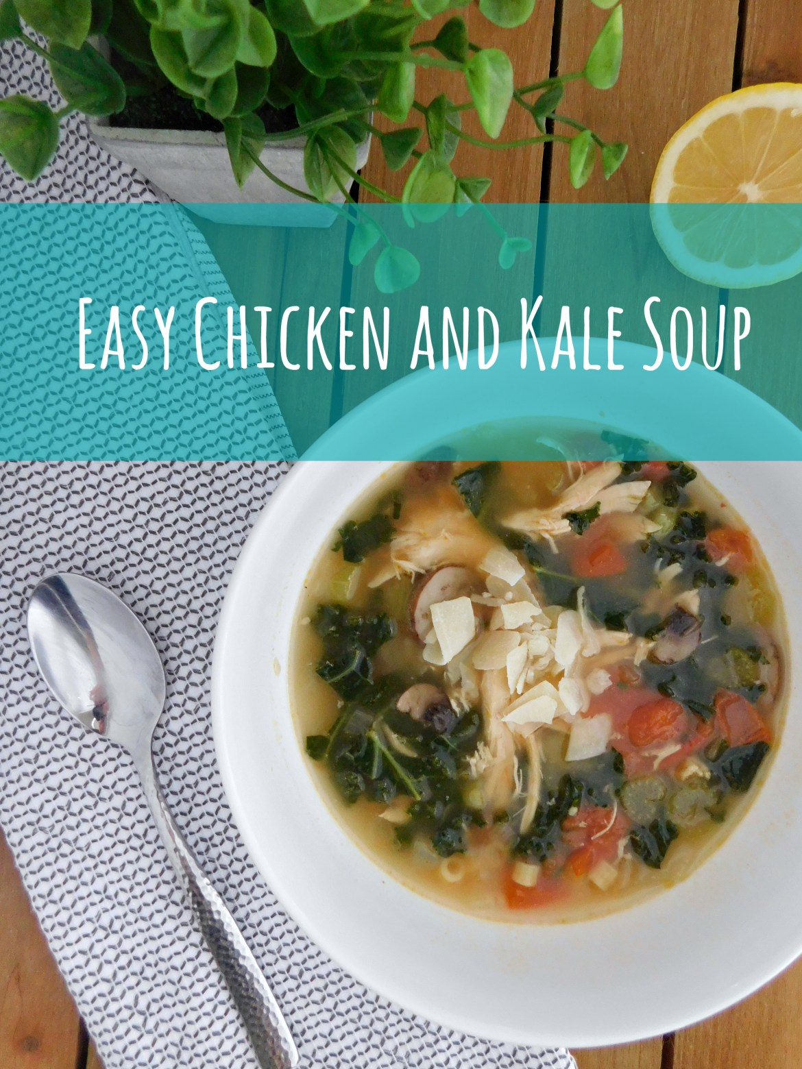 Easy Chicken and Kale Soup