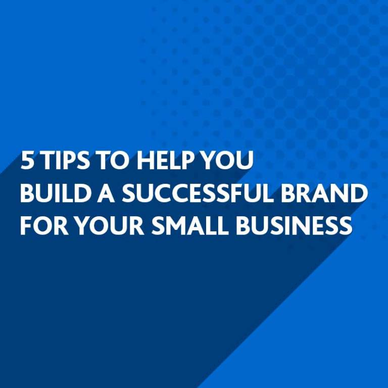 Build a successful brand for your business