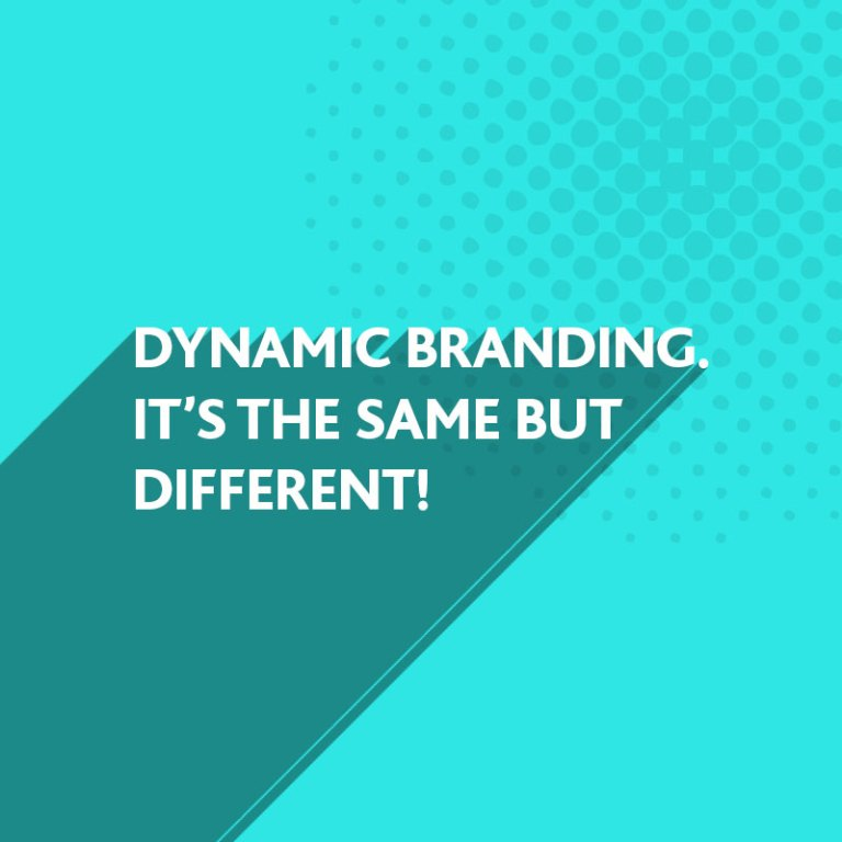 Dynamic Branding for your Business