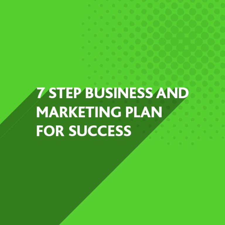 7 Step Business and Marketing Plan