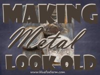 Making Metal Look Old - patina, tarnish and rust