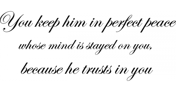 Download You keep him in perfect peace whose mind is stayed on you ...