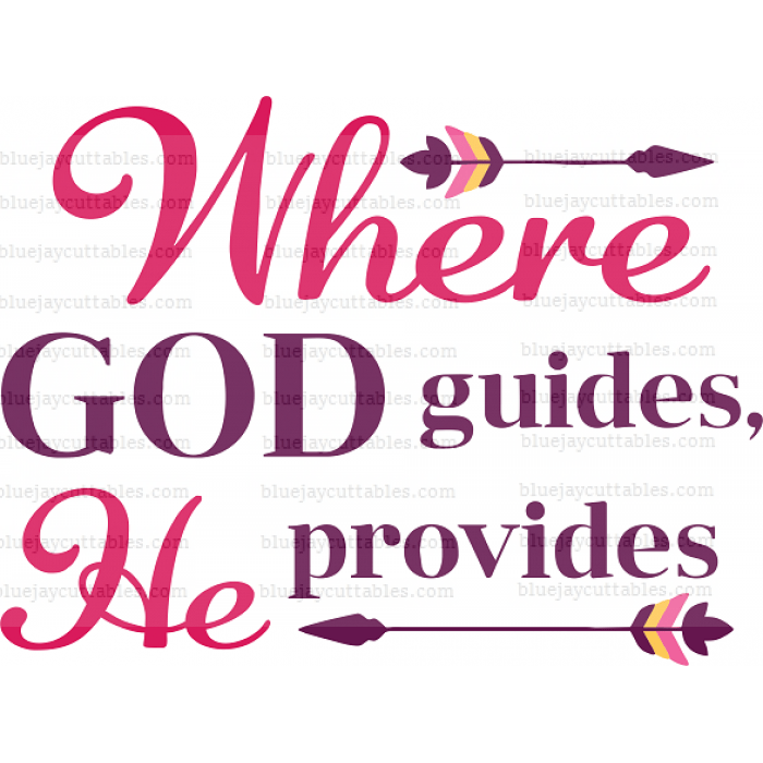 Download Where God Guides He Provides Religious Cuttable SVG and ...
