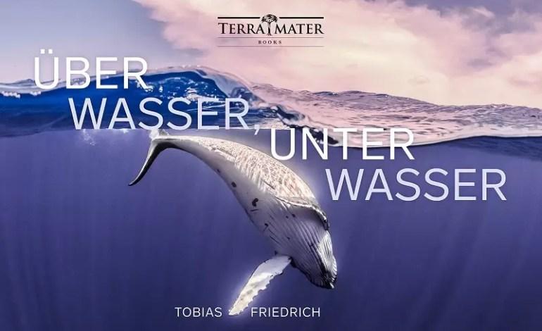 """Fotografia podwodna Książka roku 2019:  """"Nad wodą, pod wodą"""" Tobias Friedrich (Niemcy)"""