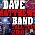 Dave Matthews Band Fall Tour 2010 : November 19th & 20th - 2010
