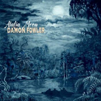 Damon Fowler – Alafia Moon | Album Review – Blues Blast Magazine