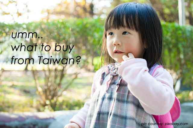 What to buy from Taiwan?