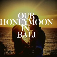 Honeymoon Diary: Romantic Bali