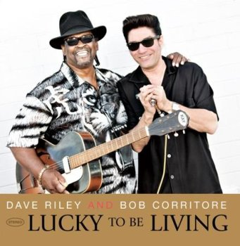 Dave Riley Bob Corritore_Lucky To Be Living