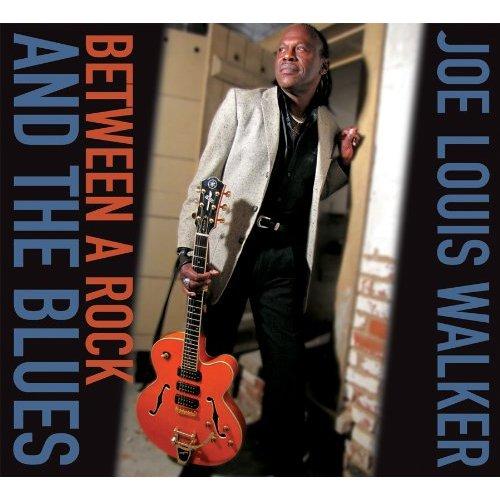Joe Louis Walker Between A Rock And The Blues