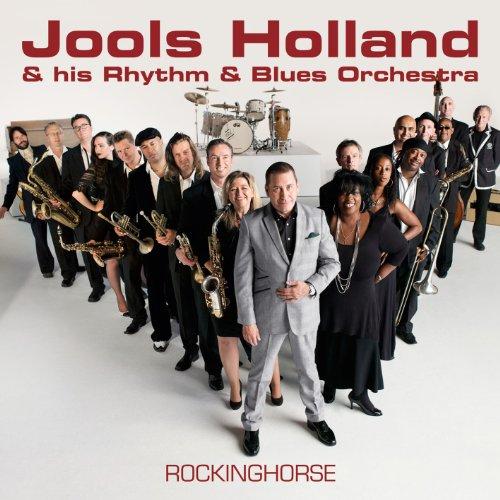 Jools Holland and his Rhythm & Blues Orchestra- Rockinghorse