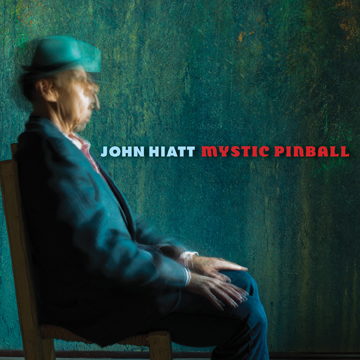 John Hiatt - The Mystic Pinball