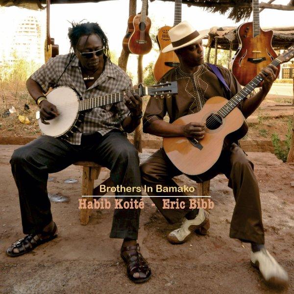 Habib Koité & Eric Bibb – Brothers in Bamako