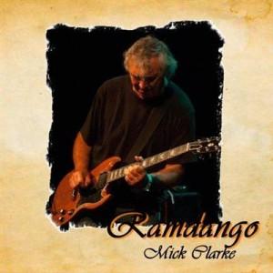 Mick Clarke - Ramdango